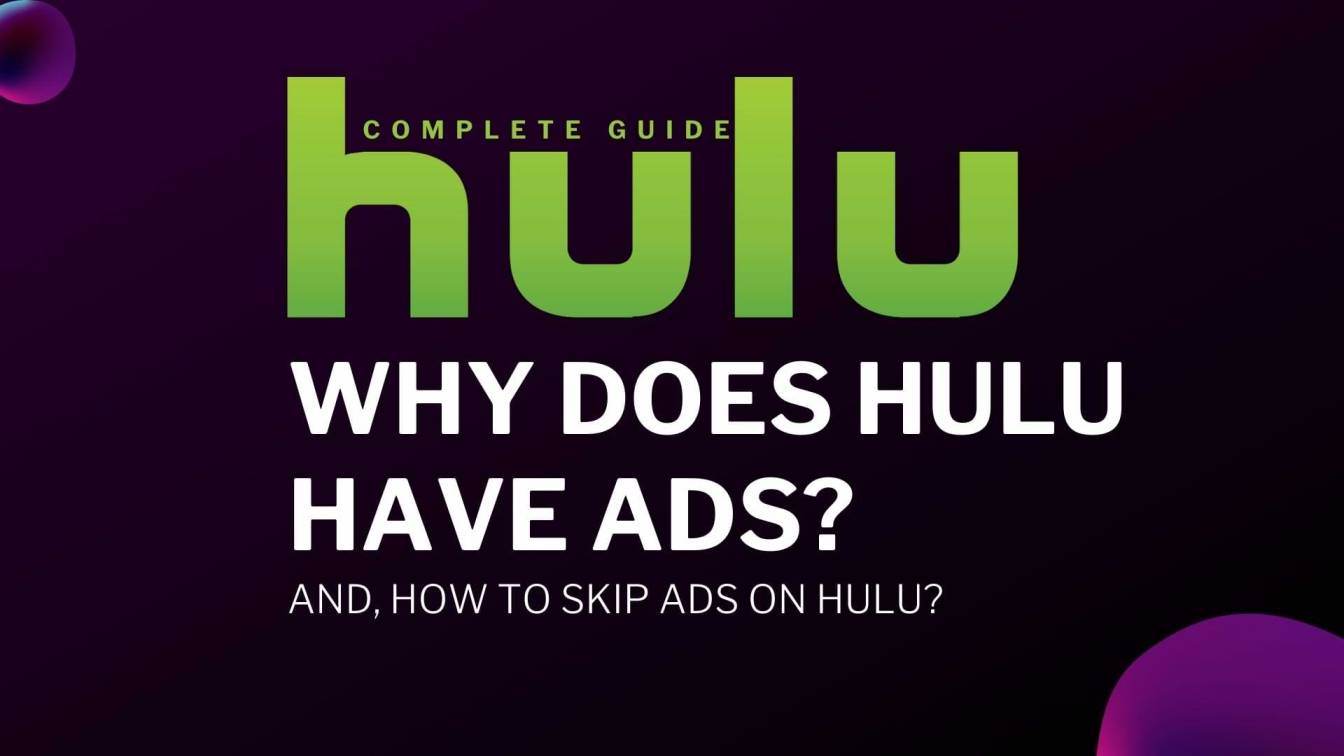 Why does Hulu have ads How to skip ads on Hulu Best guide 2021