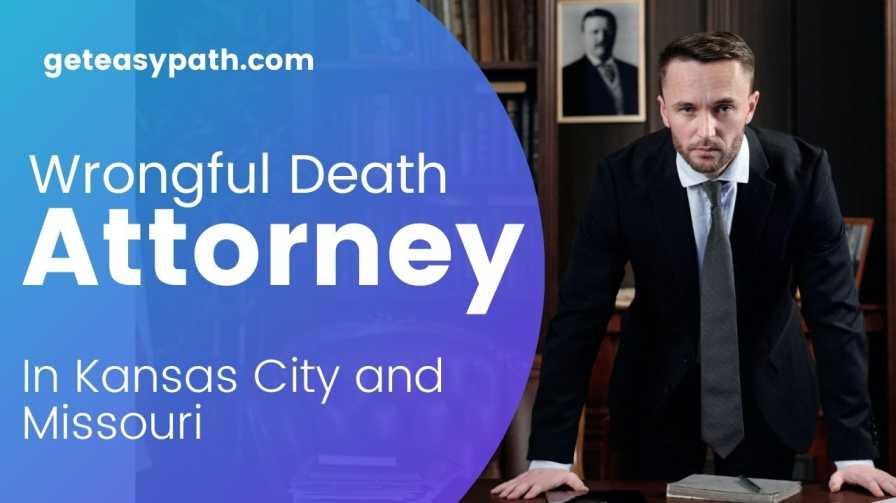 Wrongful Death Attorney in Kansas City and Missouri