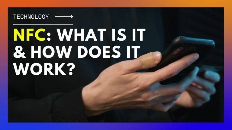 NFC What Is It & How Does It Work