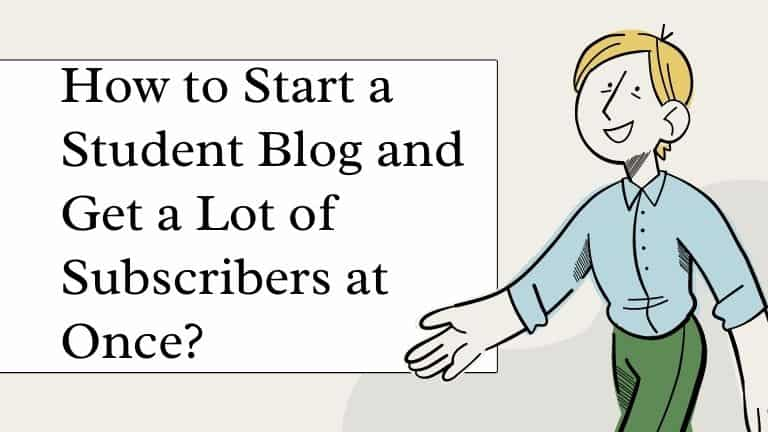 How to Start a Student Blog and Get a Lot of Subscribers at Once