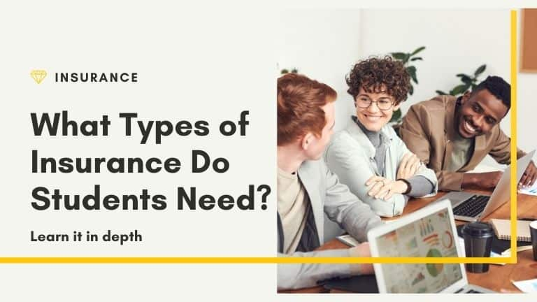 What Types of Insurance Do Students Need